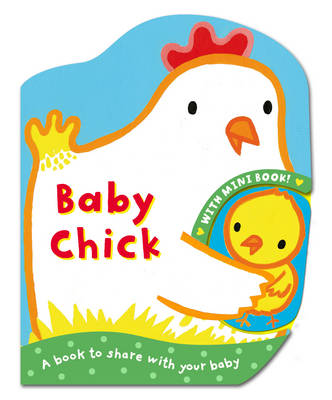 Mummy and Baby: Baby Chick by Emily Bolam