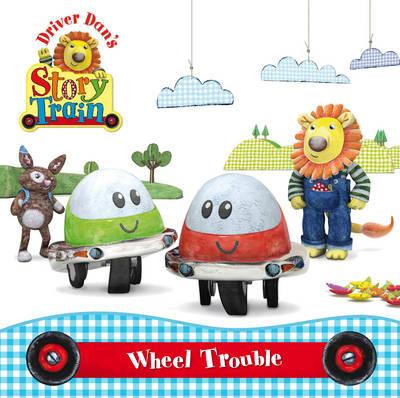 Driver Dan's Story Train: Wheel Trouble by Rebecca Elgar
