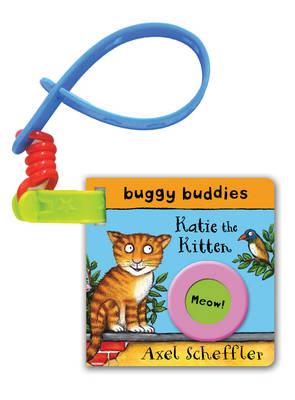 Axel Scheffler Buggy Buddy: Katie the Kitten by Axel Scheffler