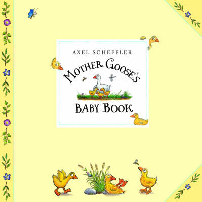 Mother Goose's Baby Book by Axel Scheffler