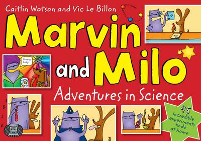 Marvin and Milo Adventures in Science by Vic Le Billon