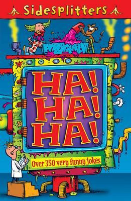 Sidesplitters Ha! Ha! Ha! by Tim Archbold