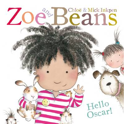 Zoe and Beans: Hello Oscar by Chloe Inkpen, Mick Inkpen