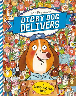 Digby Dog Delivers: A Search-and-Find Story by Tor Freeman