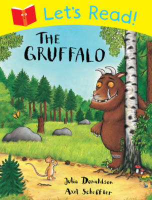 Let's Read! The Gruffalo by Julia Donaldson, Axel Scheffler