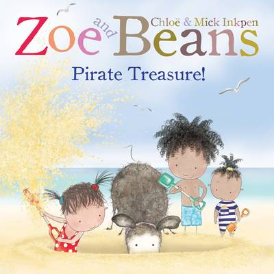 Zoe and Beans: Pirate Treasure! by Chloe Inkpen, Mick Inkpen