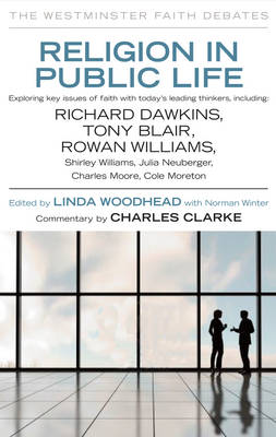 Religion in Public Life Debating Ethics and Faith with Leading Thinkers and Public Figures by Norman Winter, Charles Clarke