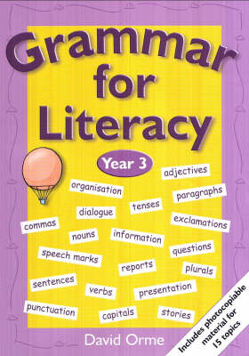 Grammar for Literacy Year 3 by David Orme