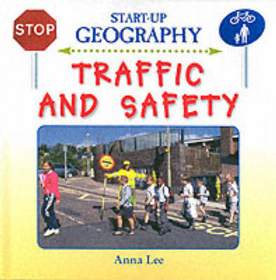 Traffic and Safety by Anna Lee