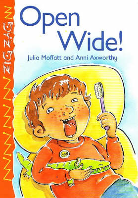 Open Wide! by Anni Axworthy, Julia Moffatt