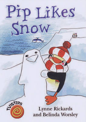 Pip Likes Snow by Lynne Rickards