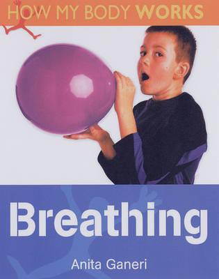Breathing by Anita Ganeri