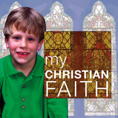 My Christian Faith by Alison Seaman, Alan Brown