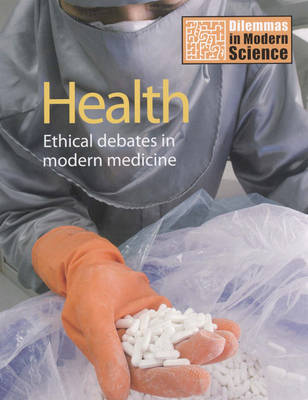 Health Ethical Debates in Modern Medicine by Ray Lovegrove