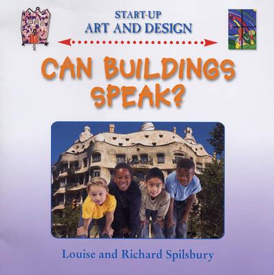Can Buildings Speak? by Louise Spilsbury, Richard Spilsbury