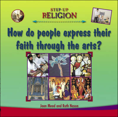 Expressing Faith Through the Arts by Jean Mead, Ruth Nason
