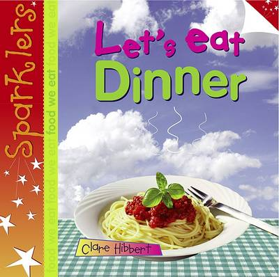Let's Eat Dinner by Clare Hibbert