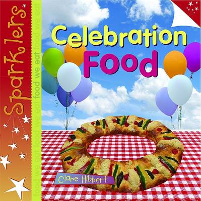 Celebration Food by Clare Hibbert
