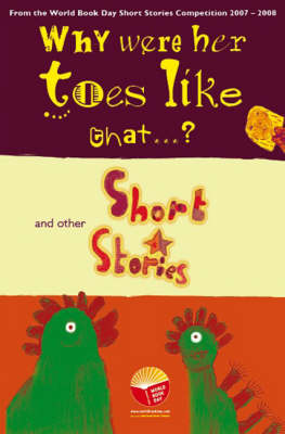 Why Were Her Toes Like That...? and Other Short Stories by Su Swallow