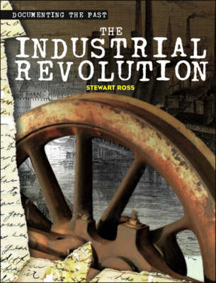 The Industrial Revolution by Stewart Ross