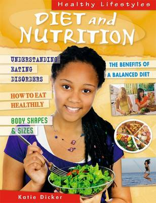 Diet and Nutrition by Katie Dicker
