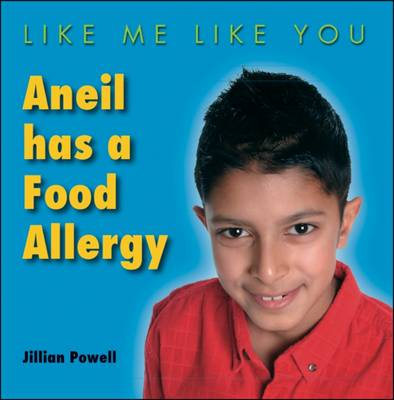 Aneil Has a Food Allergy by Jillian Powell