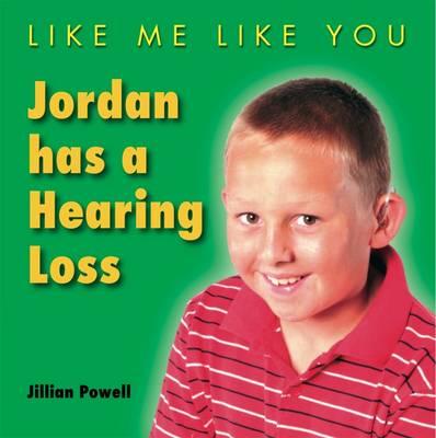 Jordan Has a Hearing Loss by Jillian Powell