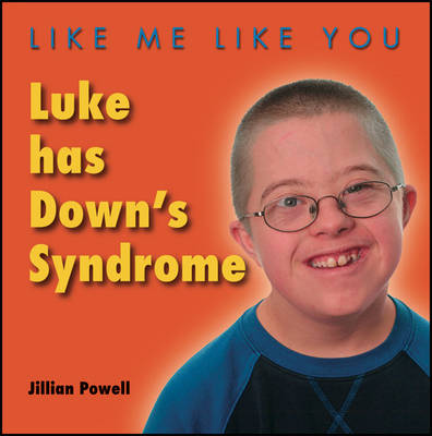 Luke Has Down's Syndrome by Jillian Powell