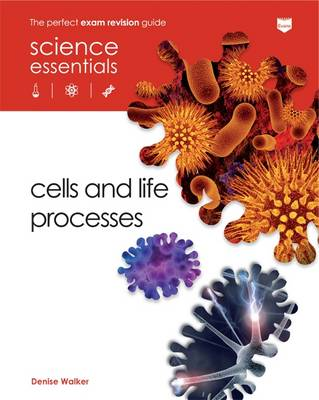 Cells and Life Processes by Denise Walker