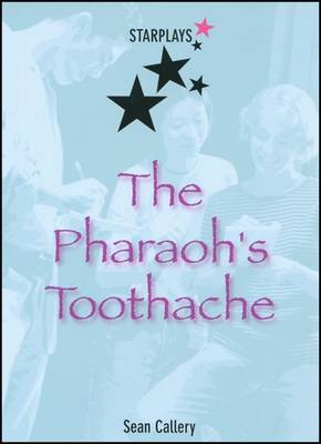 The Pharoah's Toothache by Sean Callery