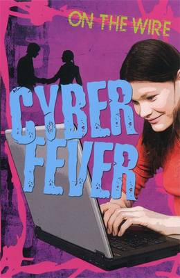 Cyber Fever by Gillian Phillip