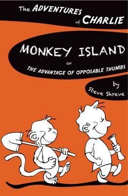 Monkey Island Or the Advantage of Opposable Thumbs by Steve Shreve