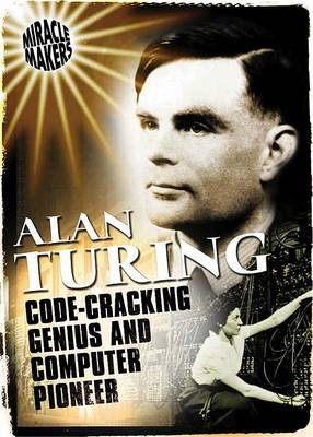 Alan Turing and His Binary Computer Code by Anne Rooney