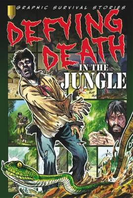 Defying Death in the Jungle by Gary Jeffrey