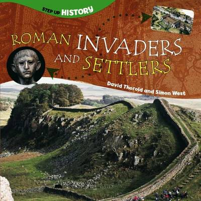 Roman Invaders and Settlers by David Thorold, Simon West