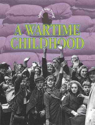 A Wartime Childhood by Rebecca Hunter