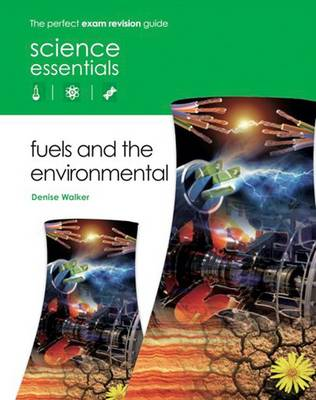 Fuels and the Environment by Denise Walker