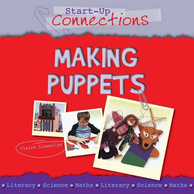 Making Puppets Design & Technology by Claire Llewellyn