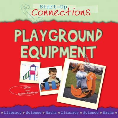 Playground Equipment Design & Technology by Louise Spilsbury, Richard Spilsbury