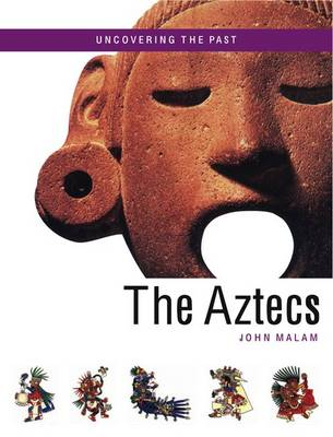 The Aztecs by John Malam