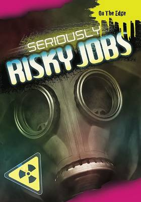 Seriously Risky Jobs by Jim Pipe
