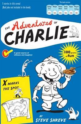 The Adventures of Charlie by Steve Shreve