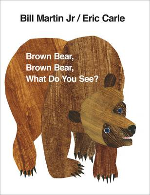 Brown Bear, Brown Bear, What Do You See? by Bill, Jr Martin, Eric Carle