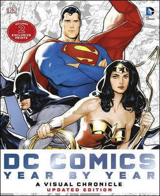 Dc Comics Year by Year A Visual Chronicle A Visual History by Matthew K. Manning, Alan Cowsill, Alex Irvine, Daniel Wallace