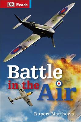 Battle in the Air by Rupert Matthews, DK Publishing