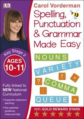 Made Easy Spelling, Punctuation and Grammar (KS2 - Higher) by Carol Vorderman