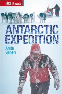 Antarctic Expedition by Anita Ganeri, DK