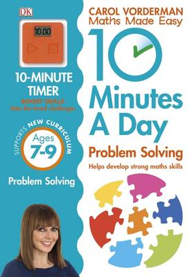 10 Minutes a Day Problem Solving KS2 Ages 7-9 by Carol Vorderman