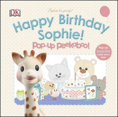 Sophie La Girafe Pop-Up Peekaboo Happy Birthday Sophie! by DK