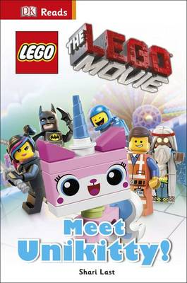 The Lego Movie Meet Unikitty! by Shari Last